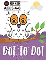 Dot to Dot: Books For Kids Ages 4-8, Connect the Dots Puzzles count and color for Fun and Learning, preschool and kindergarten.