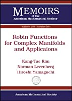 Robin Functions for Complex Manifolds and Applications (Memoirs of the American Mathematical Society)