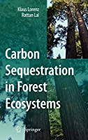 Carbon Sequestration in Forest Ecosystems