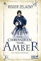 Die Hand Oberons: Die Chroniken von Amber 4