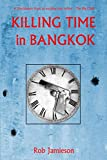 Killing Time in Bangkok (South East Asia Thriller)