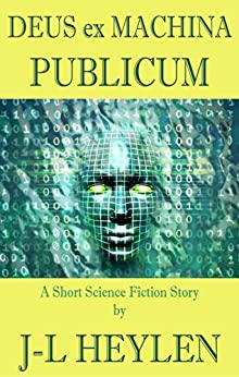 [Heylen, J-L]のDeus ex Machina Publicum: (God in the Public Machine) (English Edition)
