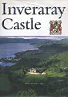 Inveraray Castle: Home of the Duke of Argyll (Great Houses of Britain S.)