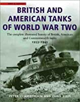 British and American Tanks of World War Two: The Complete Illustrated History of British, American and Commonwealth Tanks, 1939-45 (Cassell Military Trade Books S)
