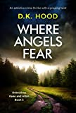 Where Angels Fear: An addictive crime thriller with a gripping twist (Detectives Kane and Alton Book 5) (English Edition)