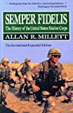 MILLET SEMPER FIDELIS THE REVISED AND EXPANDED EDITION (Macmillan Wars of the United States)
