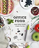Office Food: Lecker-leichte Gerichte & Snacks fuers Buero