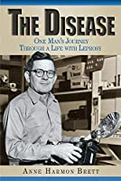 The Disease: One Man's Journey Through a Life With Leprosy