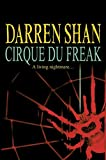 Cirque Du Freak: The Saga of Darren Shan Book One