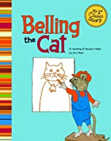 Belling the Cat: A Retelling of Aesop's Fable (My 1st Classic Story)