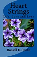 Heart Strings: Life, Love and Loss
