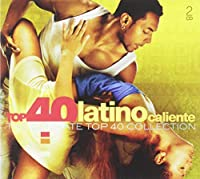 Top 40 - Latino Caliente
