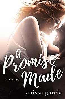 A Promise Made by [Garcia, Anissa]