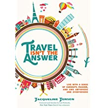 Travel Isn't the Answer