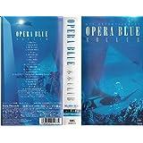 OPERA BLUE~a K2C ENTERTAINMENT [VHS]
