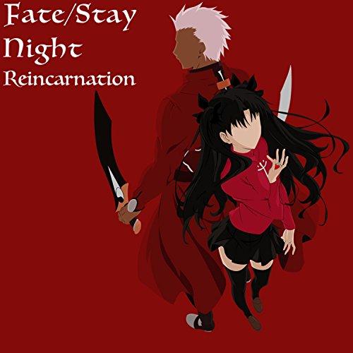 Fate/stay Night Reincarnation