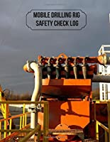 Mobile Drilling Rig Safety Check Log: Drilling Machine Maintenance Checklist, Routine Inspection Logbook, Safety and Repair Tasks Measures, Check Tool Locks, Drilling Tools Maintenance, Notebook Journal, Gifts for Men, Contractors, Engineers, For Birthday (Drilling Machine Logs)