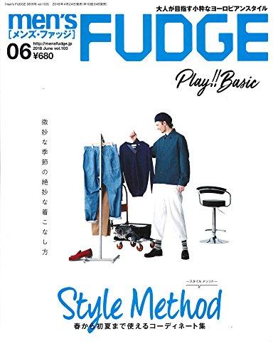 men's FUDGE -メンズ ファッジ- 2018年6月号 Vol.103