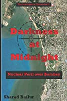 Darkness at Midnight: Nuclear peril over Bombay