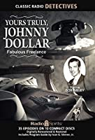 Yours Truly Johnny Dollar Fabulous Freelance (Old Time Radio) [並行輸入品]