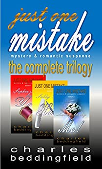 Just One Mistake: the complete mystery & romantic suspense trilogy by [Beddingfield, Charles]