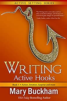 Writing Active Hooks Book 1: Action, Emotion, Surprise and More by [Buckham, Mary]