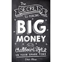 The secrets to making big money as a chalkboard artist in your spare time.