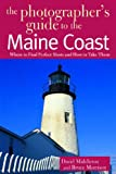 The Photographer's Guide to the Maine Coast: Where to Find Perfect Shots and How to Take Them 画像