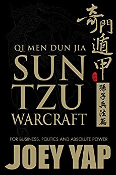 Qi Men Dun Jia Sun Tzu Warcraft: For business, politics and absolute power by [Yap, Joey]