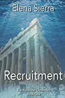 Recruitment: The Alexander Chronicles Book One