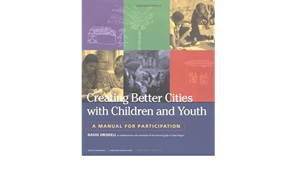 amazon creating better cities with children and youth a manual