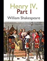 Henry IV, part 1: ( ANNOTATED )