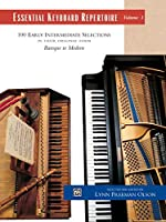 Essential Keyboard Repertoire: 100 Early Intermediate Selections in Their Original Form, Baroque to Modern