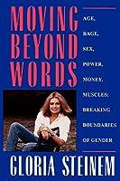 Moving Beyond Words: Age, Rage, Sex, Power, Money, Muscles: Breaking Boundaries of Gender