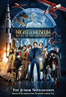 Night at the Museum Battle at the Smithsonian: A Junior Novelization (Night at the Museum: Battle of the Smithsonian)