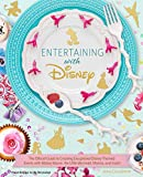 Entertaining with Disney: Exceptional Events Inspired by Mickey Mouse, The Little Mermaid, Moana, and More
