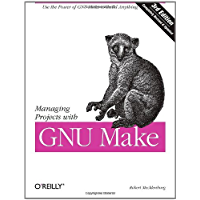Managing Projects with GNU Make: The Power of GNU Make for B…