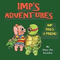 Imp's Adventures Imp Finds a Friend: Imp Finds a Friend