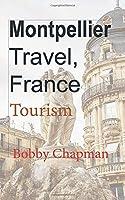 Montpellier Travel, France: Tourism