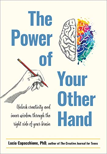 Power of Your Other Hand: Unlock Creativity and Inner Wisdom Through the Right Side of Your Brain (English Edition)