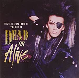 That's The Way I Like It: The Best Of Dead Or Alive