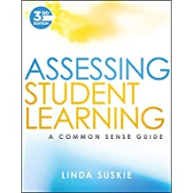 Assessing Student Learning: A Common Sense Guide, Third Edition