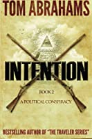 Intention (A Political Conspiracy)
