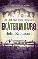 Ekaterinburg: The Last Days of the Romanovs
