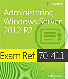 Exam Ref MCSA 70-411: Administering Windows Server 2012 R2 by [Russel, Charlie]