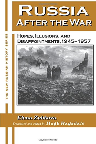 Russia After the War: Hopes, Illusions and Disappointments, 1945-1957 (The New Russian History)