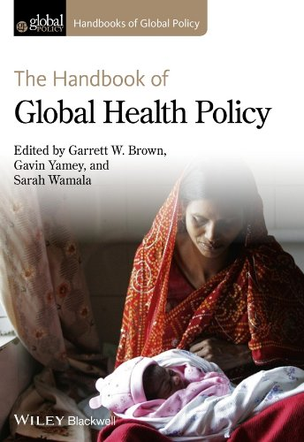 The Handbook of Global Health Policy (HGP - Handbooks of Global Policy)