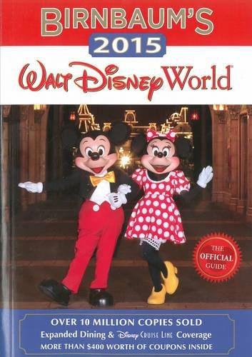 Birnbaum's 2015 Walt Disney World: The Official Guide (Birnbaum Guides)