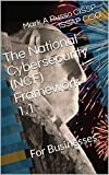 The National Cybersecurity (NCF) Framework 1.1: For Businesses (English Edition)