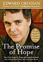 The Promise of Hope: How True Stories of Hope and Inspiration Saved My Life and How They Can Transform Yours (Plus 9 Keys to Powerful Personal Change) [並行輸入品]